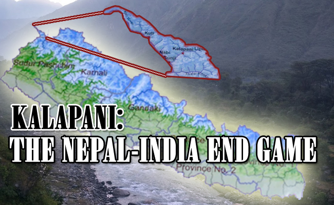 KALAPANI: THE NEPAL-INDIA END GAME?