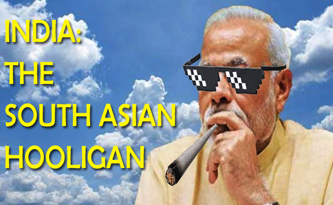 India: The South Asian Hooligan!